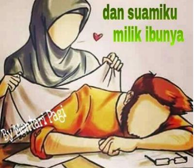 Aku Milik Suamiku dan Suamiku Milik Ibunya, Bantu Share Yaa !!!!